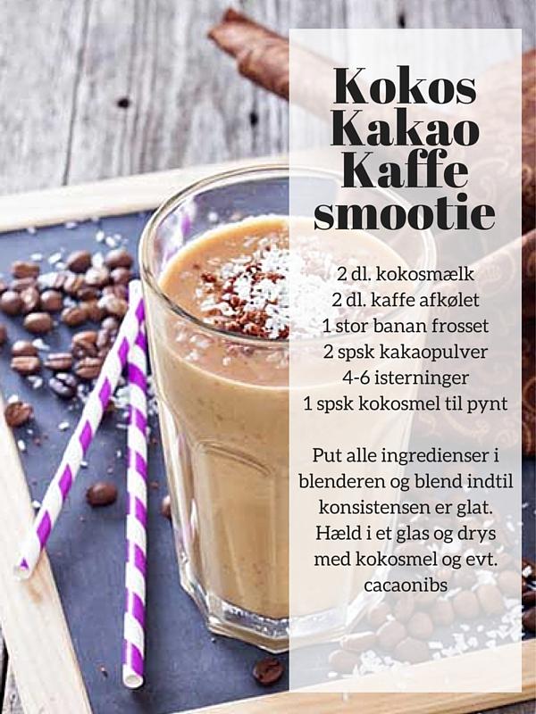 Kokos Kakao Kaffe smootie Det er nok ikke nogen nyhed for dig at ...